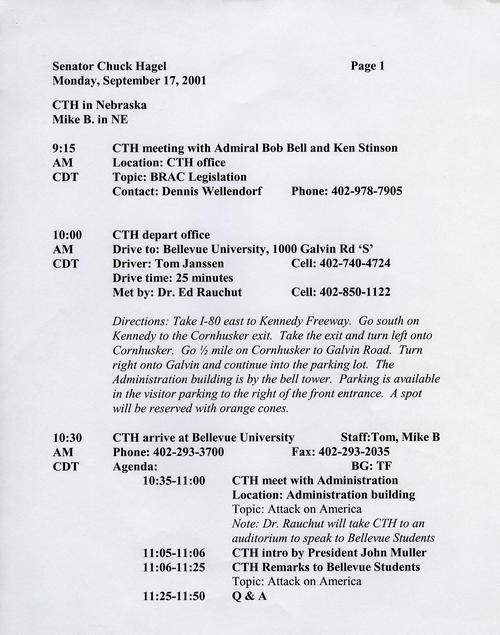 Schedule, September 17, 2001; Hagel traveled to Nebraska as planned prior to the attacks on September 11. Though he kept his itinerary in Nebraska, the substance of his appointments undoubtedly changed. He met with administrators and addressed students at Bellevue University. The schedule indicates the obvious topic he addressed., UNO Libraries' Archives & Special Collections